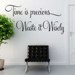Time is Precious Waste it Wisely ~ Wall sticker / decals